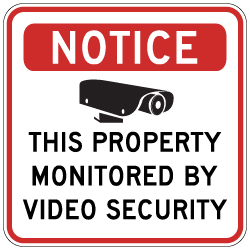 Property Monitored By Video Security Sign - 18x18